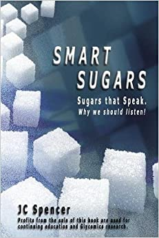 Smart Sugars: Sugars That Speak, Why We Should Listen!