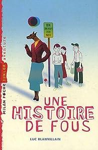 Une histoire de fous par Luc Blanvillain