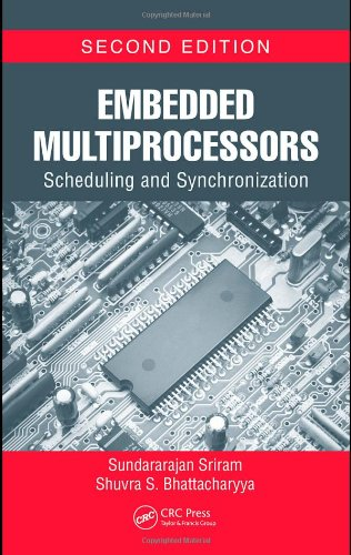 Embedded Multiprocessors: Scheduling and Synchronization, Second Edition (Signal Processing and Communications) by CRC Press