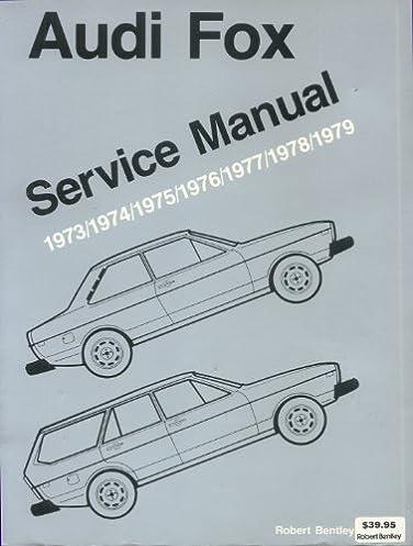 audi fox service manual 1973 79 robert bentley 9780837600970 rh amazon com 2016 Bentley SUV Audi Owners Manuals