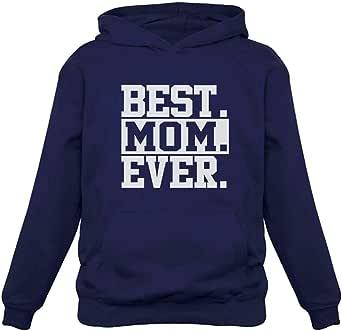Tstars Best Mom Ever! Great Mom, Grandma, in-Law or Wife Women's Hoodie