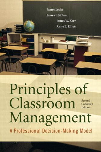 Principles of Classroom Management: A Professional Decision-Making Model, Second Canadian Edition (2nd Edition)