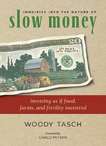 Download Inquiries into the Nature of Slow Money: Investing as if Food, Farms, and Fertility Mattered PDF