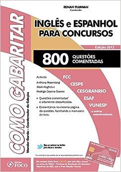 Ingles e Espanhol Para Concursos: 800 Questoes Comentadas