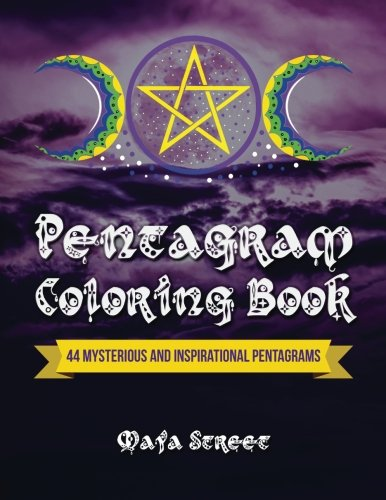 Pentagram Coloring Book: 44 Mysterious and Inspirational Pentagrams