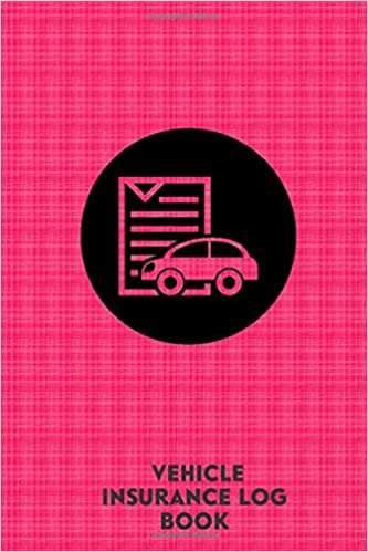Vehicle Insurance Log Book Compact Reminder Log Book Notepad To Record Insurance Information For Automobiles Cars Motorcycles And Vehicles Tracker Engineers Mechanics Owner 6 X9 120 Pages Journals Crown 9781081095796 Amazon Com Books