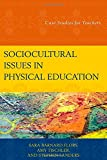 Sociocultural Issues in Physical Education : Case Studies for Teachers, , 1475808283