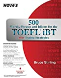 500 Words, Phrases and Idioms for the TOEFL IBT Plus Typing Strategies