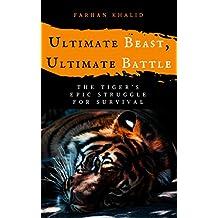 Ultimate Beast, Ultimate Battle: The Tiger's Epic Struggle for Survival