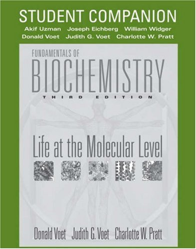 FUNDAMENTALS OF BIOCHEMISTRY, STUDENT COMPANION LIFE AT By Donald Voet Judith - $18.75
