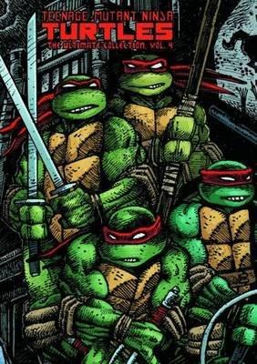 Teenage Mutant Ninja Turtles: Ultimate Collection Volume 4 ...
