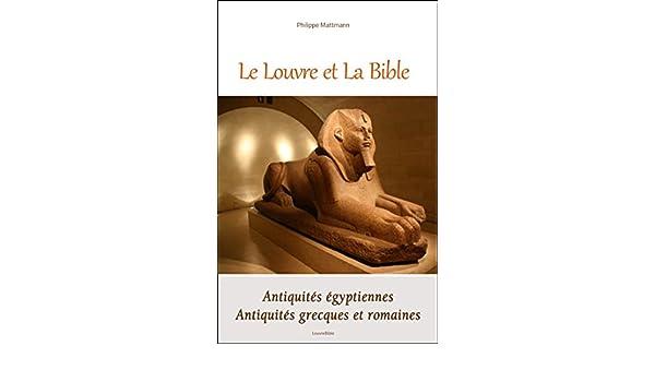 Le Louvre Et La Bible Antiquites Egyptiennes Antiquites Grecques