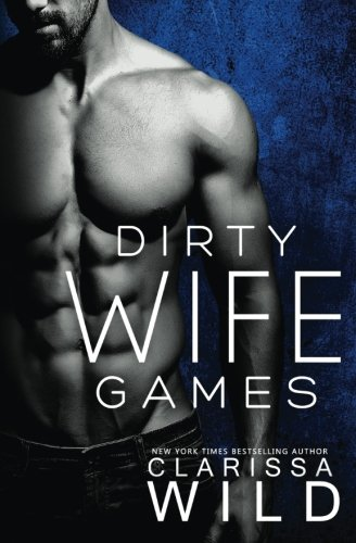 Dirty Wife Games (Indecent Games) (Volume 2)