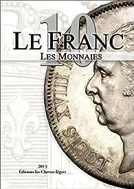 Le Franc 10 : Les monnaies par Michel Prieur