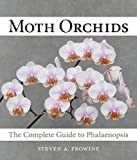 img - for Moth Orchids: The Complete Guide to Phalaenopsis book / textbook / text book