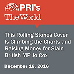 This Rolling Stones Cover Is Climbing the Charts and Raising Money for Slain British MP Jo Cox