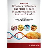 Genomics, Proteomics and Metabolomics in Nutraceuticals and Functional Foods (Hui...