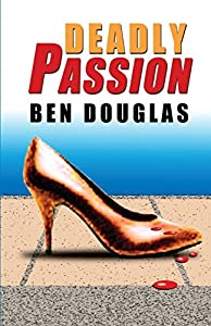 Deadly Passion by Ben Douglas (2015-11-18)