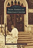 img - for Irish American Heritage Center, The (Images of America) by Monica Dougherty (2011-07-04) book / textbook / text book