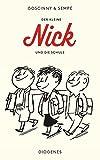 Der kleine Nick und die Schule: Sechzehn prima Geschichten vom kleinen Nick und seinen Freunden (detebe)