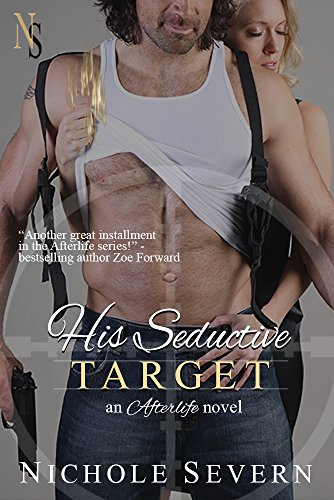His Seductive Target (Afterlife, #2) by [Severn, Nichole]