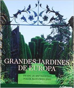 Grandes jardines de Europa: Amazon.es: Varios: Libros