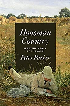 Housman Country: Into the Heart of England by [Parker, Peter]