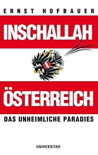 Inschallah Österreich: Das unheimliche Paradies