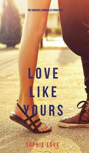 Love Like Yours (The Romance Chronicles-Book #5)