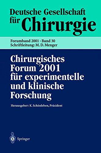 Chirurgisches Forum 2001 für experimentelle und klinische Forschung: 118. Kongreß der Deutschen Gesellschaft für Chirurgie München, 01.05.–05.05.2001 ... Gesellschaft für Chirurgie) (German Edition) pdf