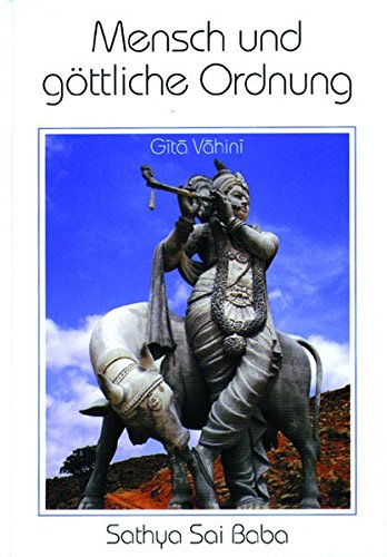 Mensch und göttliche Ordnung: Gita Vahini