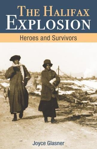 Halifax Explosion: Heroes and Survivors (Amazing Canadians)