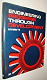 Engineering Progress Through Development, R. R. Whyte, 0852983891