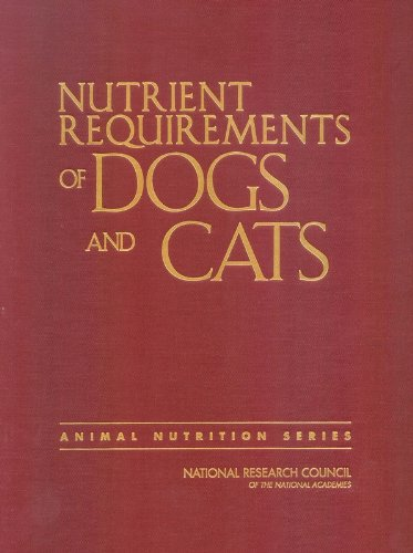- Nutrient Requirements of Dogs and Cats (Nutrient Requirements of Animals)