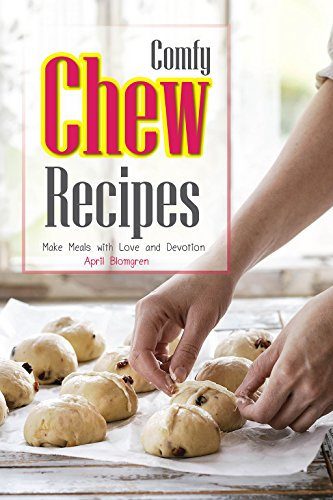 (Comfy Chew Recipes: Make Meals with Love and Devotion)