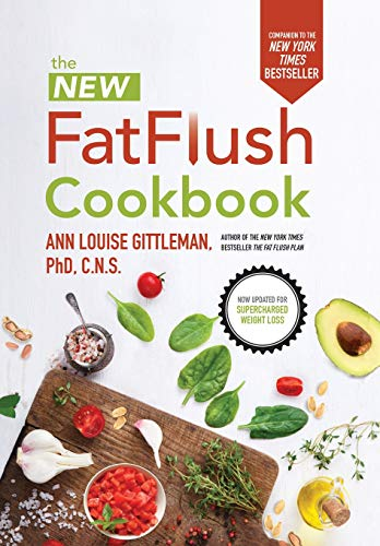 The New Fat Flush Cookbook - Fat Flush Recipes