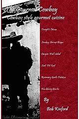 The Gourmet Cowboy: Cowboy Style Gourmet Cuisine Paperback