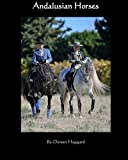 img - for Andalusian Horses by Doreen Haggard (2012-04-11) book / textbook / text book