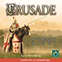 Crusade Audiobook by Stewart Binns Narrated by Richard Burnip
