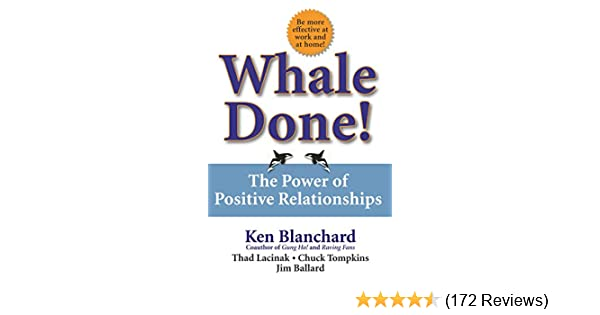 Amazon whale done the power of positive relationships ebook the power of positive relationships ebook kenneth blanchard thad lacinak chuck tompkins jim ballard kindle store fandeluxe Image collections