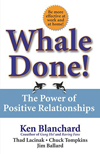 Amazon whale done the power of positive relationships ebook whale done the power of positive relationships by blanchard kenneth lacinak fandeluxe Images