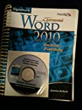 Advanced MS Word 2010 Desktop, Joanne Arford, 076383890X