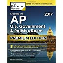 Cracking the AP U.S. Government & Politics Exam 2017, Premium Edition (College Test Preparation)