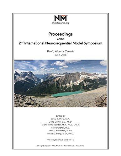 Proceedings of the 2nd International Neurosequential Model Symposium: Banff, Alberta Canada.  2016