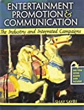 Entertainment Promotion and Communication : The Industry and Integrated Campaigns, Sayre, Shay, 0757578373