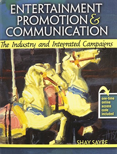 Entertainment Promotion AND Communication: The Industry and Integrated Campaigns