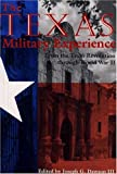 img - for The Texas Military Experience: From the Revolution through World War II (Williams-Ford Texas A&M University Military History Series) book / textbook / text book