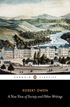 A New View of Society and Other Writings (Penguin Classics) by [Claeys, Gregory, Owen, Robert]