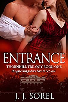 Entrance (Thornhill Trilogy Book 1) by [Sorel, J.J.]