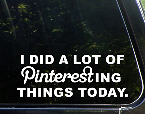 I Did A Lot Of Pinteresting Things Today. - 10 3/4